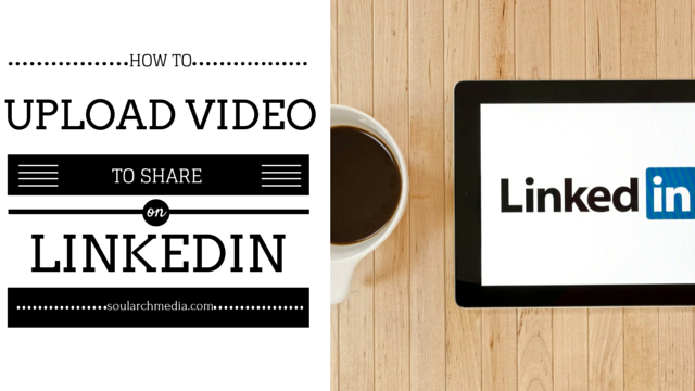 Adding Video To Your Linkedin Profile