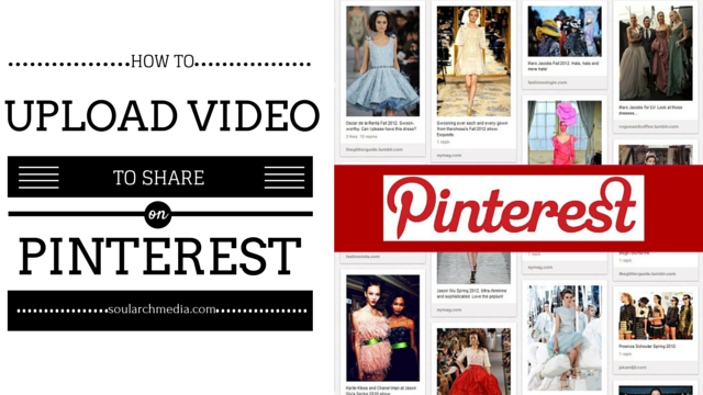 Adding and Uploading Video To Pinterest